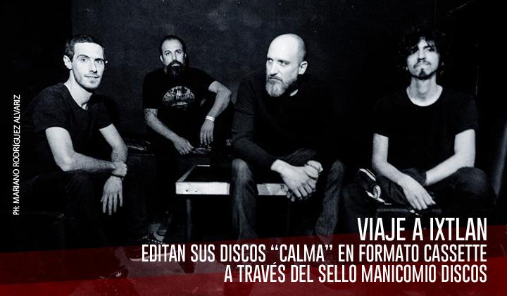 "Viaje a Ixtlan – Editan sus álbumes ""Calma"" en Cassette"