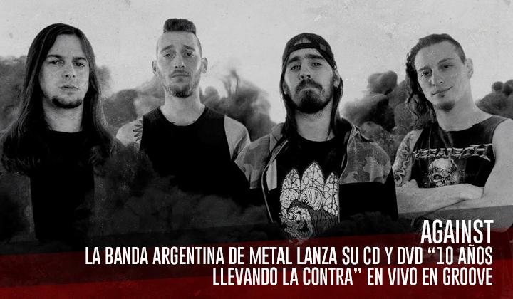 """Against – Lanza su CD/DVD """"10 años llevando la contra"""""""