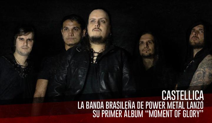 "Castellica – La banda brasileña de Power Metal lanzó su primer álbum ""Moment of Glory"""