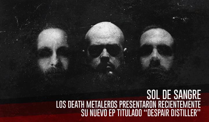 """Sol de Sangre – Presentó su nuevo EP """"Despair Distiller"""""""